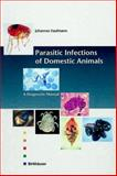 Parasitic Infections of Domestic Animals : A Diagnostic Manual, Kaufmann, Johannes, 3764351152