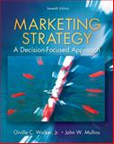 Marketing Strategy : A Decision Focused Approach, Walker, Orville C. and Mullins, John, 0073381152