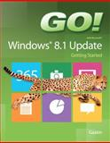 Go! With Windows 8. 1 Update Getting Started, Gaskin, Shelley, 0133841154