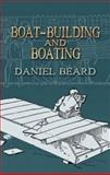 Boat-Building and Boating, Daniel Beard, 0486451151