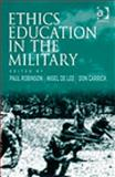 Ethics Training and Development in the Military, Robinson, Paul and Lee, Nigel De, 0754671151