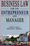 Business Law for the Entrepreneur and Manager, Cavico, Frank and Mujtaba, Bahaudin, 0977421155