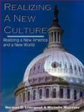 Realizing a New Culture, Norman D. Livergood and Michelle Mairesse, 0978961153
