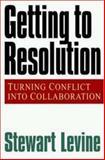 Getting to Resolution, Stewart Levine, 1576751155