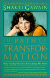 Path of Transformation : How Healing Ourselves Can Change the World, Gawain, Shakti, 1882591151