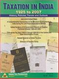 Taxation in India, 1925 to 2007 : History, Policies, Trends and Outlook, Sury, M. M., 8177081152