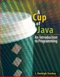 A Cup of Java : An Introduction to Programming, Starkey, Denbigh, 0757561152