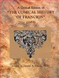 A Critical Edition of the Comical History of Francion 1655, Daniel A. Gajda, John Wright, 1583741151
