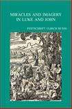 Miracles and Imagery in Luke and John : Festschrift Ulrich Busse, , 9042921153