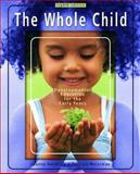 The Whole Child : Development Education for the Early Years and Early Childhood Settings and Approaches DVD, Hendrick, Joanne and Weissman, Patricia, 0132211157