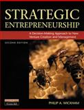 Strategic Entrepreneurship : A Decision Making Approach to New Venture Creation and Management, Wickham, Philip A., 0273651153