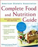 American Dietetic Association Complete Food and Nutrition Guide, Roberta Larson Duyff and American Dietetic Association Staff, 0470041153