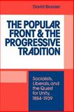 The Popular Front and the Progressive Tradition : Socialists, Liberals and the Quest for Unity, 1884-1939, Blaazer, David, 0521521157