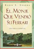 El Monje Que Vendio Su Ferrari (The Monk Who Sold His Ferrari), Robin S. Sharma, 0553061151
