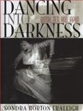 Dancing into Darkness : Butoh, Zen, and Japan, Fraleigh, Sondra Horton, 0822961156