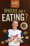 Where Am I Eating an Adventure Through the Global Food Economy, Kelsey Timmerman, 1118351150