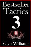 Bestseller Tactics 3: Facebook for Authors, Glyn Williams, 1493711156