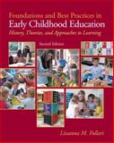 Foundations and Best Practices in Early Childhood Education : History, Theories and Approaches to Learning (with MyEducationLab), Follari, Lissanna, 0131381156