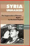 Syria Unmasked : The Suppression of Human Rights by the Asad Regime, Human Rights Watch, Middle East Staff, 0300051158