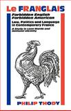 Le Franglais - Forbidden English, Forbidden American : Law, Politics and Language in Contemporary France - A Study in Loan Words and National Identity, Thody, Philip, 0485121158