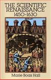 Scientific Renaissance, 1450-1630, Marie B. Hall, 0486281159
