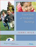 Essentials of Pediatric Nursing, Kyle, Theresa, 0781751152