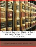 Captain Bayley's Heir, George Alfred Henty and G. A. Henty, 1147741158