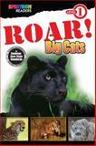 ROAR! Big Cats, Lisa Kurkov, 1483801152
