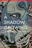 A Shadow Growing, Robert L Hay, 1497381150