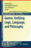 Games - Unifying Logic, Language, and Philosophy, , 9048181151