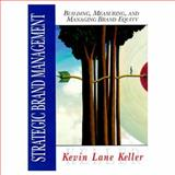 Strategic Brand Management : Building , Measuring, and Managing Brand Equity, Keller, Kevin L., 0131201158