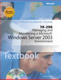 Managing and Maintaining a Microsoft Windows Serv Er 2003 Environment (70-290), MOAC, 0470641150