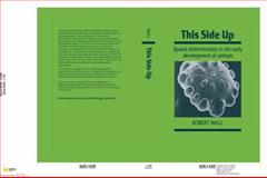 This Side Up : Spatial Determination in the Early Development of Animals, Wall, Robert, 052136115X