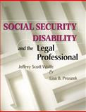 Social Security Disability and the Legal Professional, Wolfe, Jeffrey Scott and Proszek, Lisa B., 0766821153