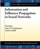 Information and Influence Propagation in Social Networks, Chen, Wei and Lakshmanan, Laks V. S., 1627051155