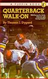 Quarterback Walk-On, Thomas J. Dygard, 0140341153