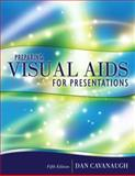 Preparing Visual Aids for Presentations, Cavanaugh, Dan, 020561115X