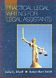 Practical Legal Writing for Legal Assistants, Elwell, Celia C. and Smith, Robert B., 0314061150