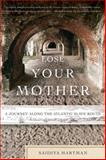 Lose Your Mother, Saidiya Hartman, 0374531153