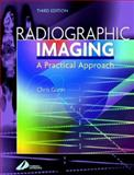 Radiographic Imaging : A Practical Approach, Gunn, Christine, 0443071152