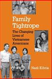 Family Tightrope - The Changing Lives of Vietnamese Americans, Kibria, Nazli, 0691021155