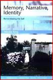 Memory, Narrative, Identity : Remembering the Self, King, Nicola, 0748611150