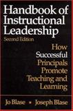 Handbook of Instructional Leadership : How Successful Principals Promote Teaching and Learning, Blase, Joseph and Blase, Jo, 0761931155