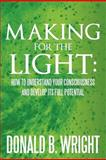 Making for the Light, Donald B. Wright, 146537115X