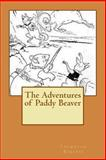 The Adventures of Paddy Beaver, Thornton W. Burgess, 1479301159
