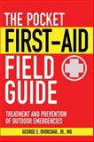 The Pocket First-Aid Field Guide, George E. Dvorchak, 1616081155