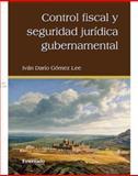 Control Fiscal y Seguridad Jurídica Gubernamental, Gómez Lee, Iván Darío, 9587101154