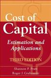 Cost of Capital : Applications and Examples, Pratt, Shannon P. and Grabowski, Roger J., 0470171154