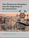The Pleistocene Boundary and the Beginning of the Quaternary, , 0521341159