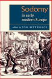 Sodomy in Early Modern Europe 9780719061158